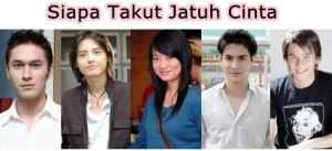 Indonesian drama: Siapa Takut Jatuh Cinta
